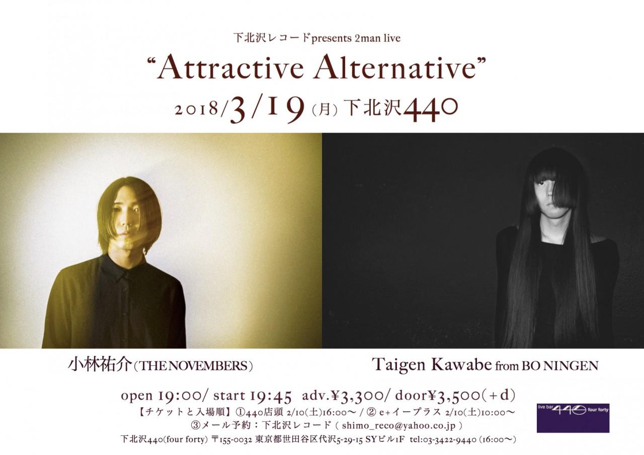 """下北沢レコードpresents 2man Live """"Attractive Alternative"""""""