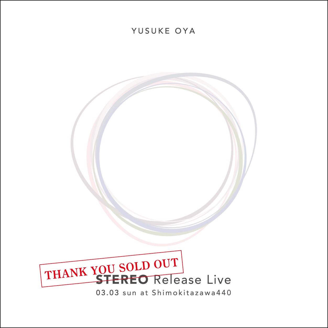 Yusuke Oya『STEREO』Release Live