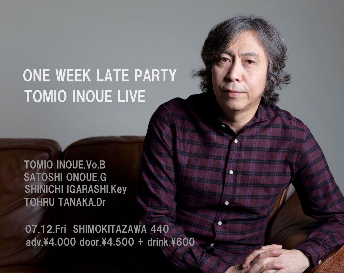 「ONE WEEK LATE PARTY TOMIO INOUE LIVE 」