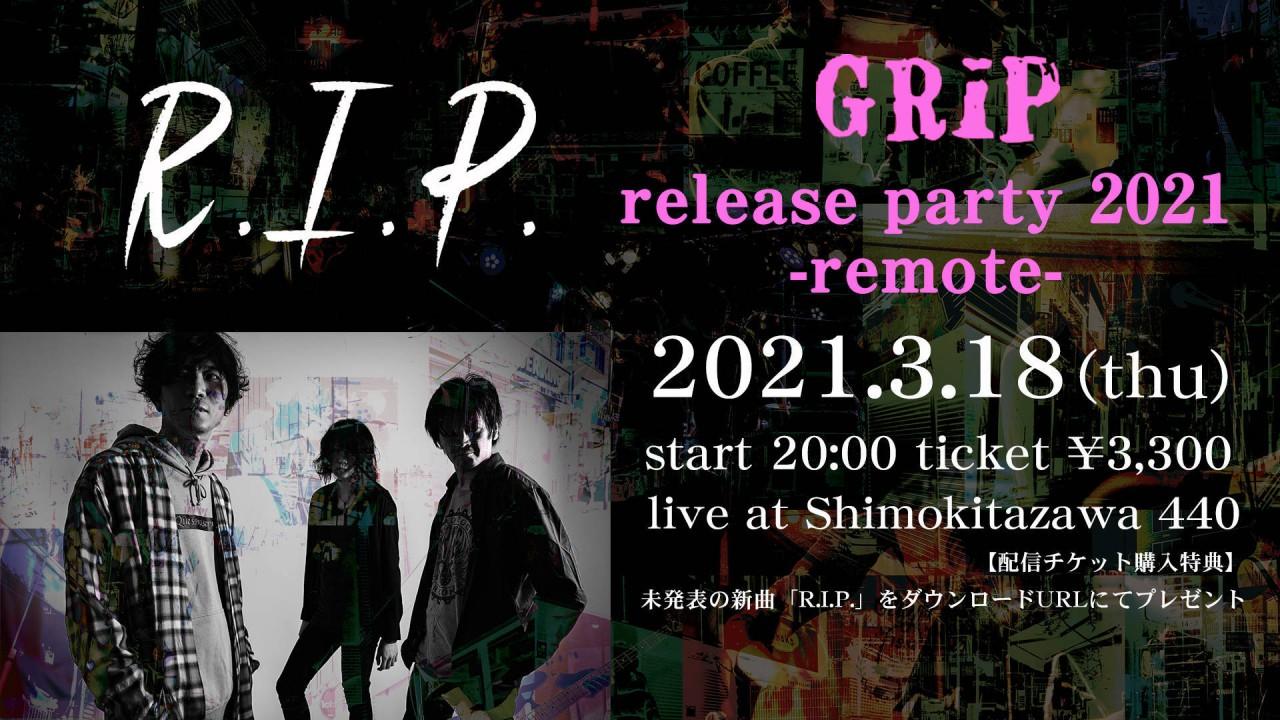 【配信】「R.I.P.」release party 2021 -remote- 出演:GRiP